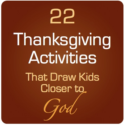 22 Thanksgiving Activities that Bring Kids Closer to God