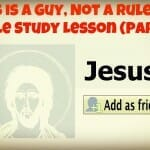 Jesus is a Guy, Not a Rule Book Bible Study Lesson (Part 3)