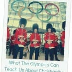 What The Olympics Can Teach Us About Christianity