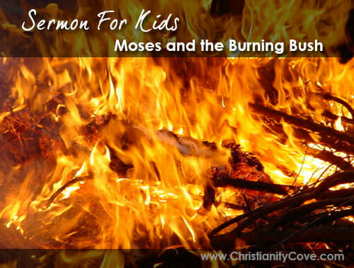 Sermons For Kids: A Spray Bottle, A Sheet, And The Burning Bush