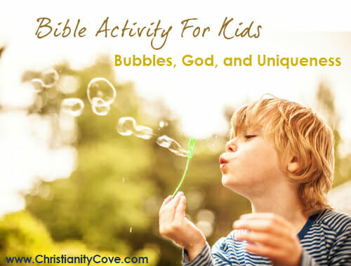 Bible Activities Bubbles God And Uniqueness