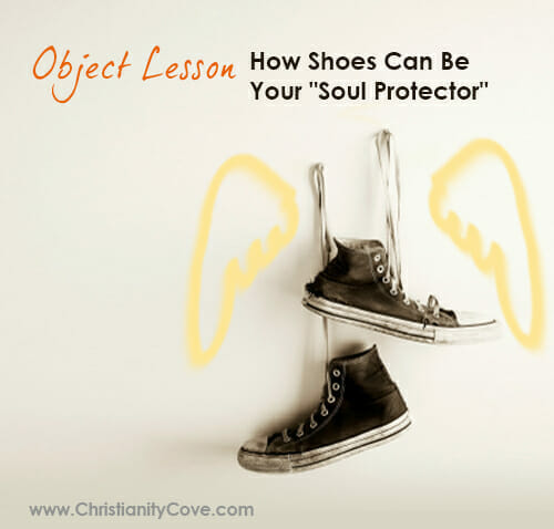 """How Shoes Can Be Your """"Soul Protector"""" – Object Lessons For Kids"""
