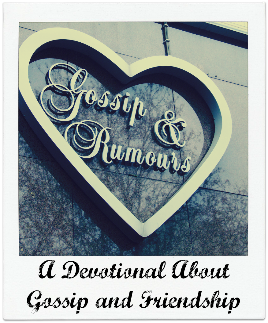 A Devotional About Friendship and Gossip