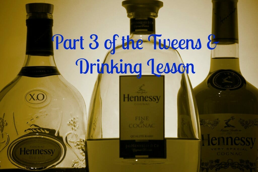 A Lesson for Tweens About Drinking (Part 3)