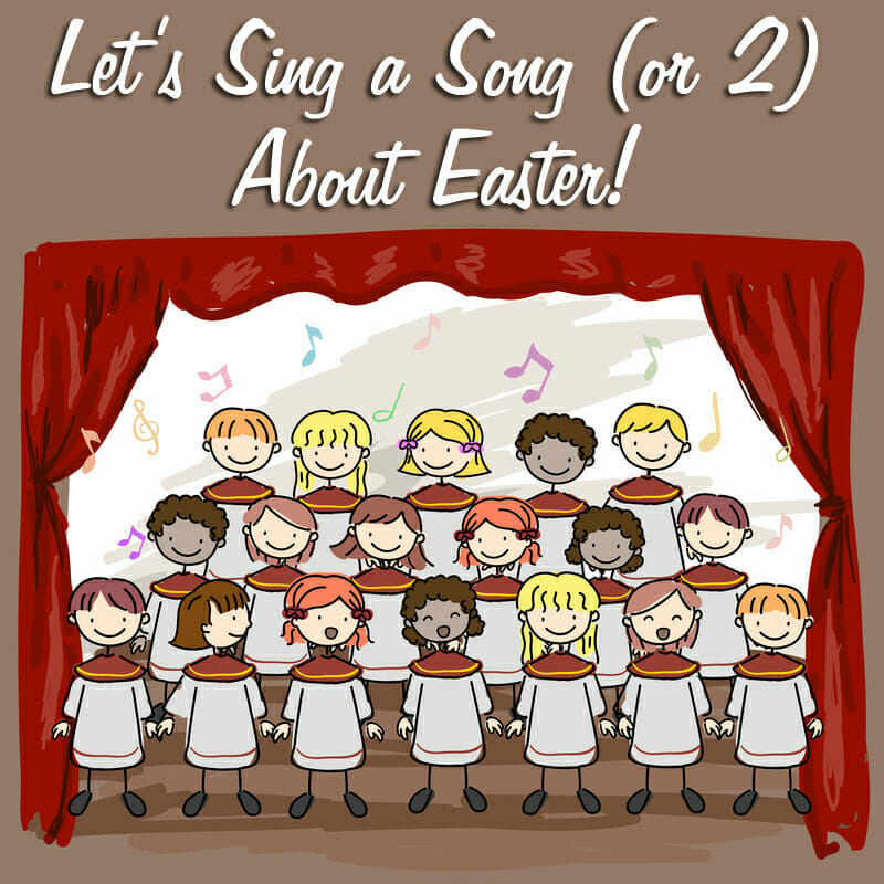 Let's Sing a Song (or 2) About Easter!