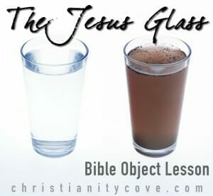 The Jesus Glass Bible Object Lesson