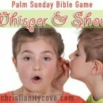 Bible Game for Palm Sunday: Whisper and Shout