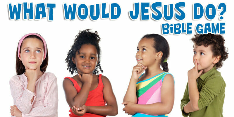 Bible Game – What Would Jesus Do?