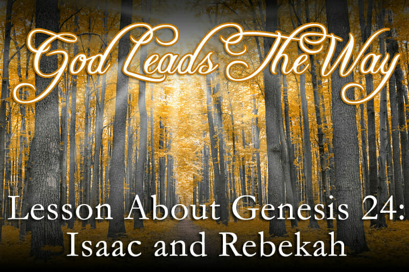 Lesson About Genesis 24: Isaac and Rebekah