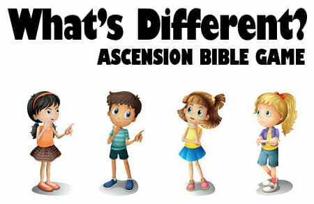 What's Different? – A Bible Game to Teach and Celebrate the Ascension