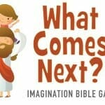Bible Game: What Comes Next? (Imagination Game)