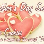 "Mother's Day Snack: Love Cookies & a Lesson on the word ""Honor"""