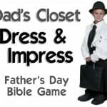 Father's Day Bible Game: Dad's Closet- Dress & Impress