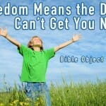 Bible Object Lesson: Freedom Means the Devil Can't Get You Now!