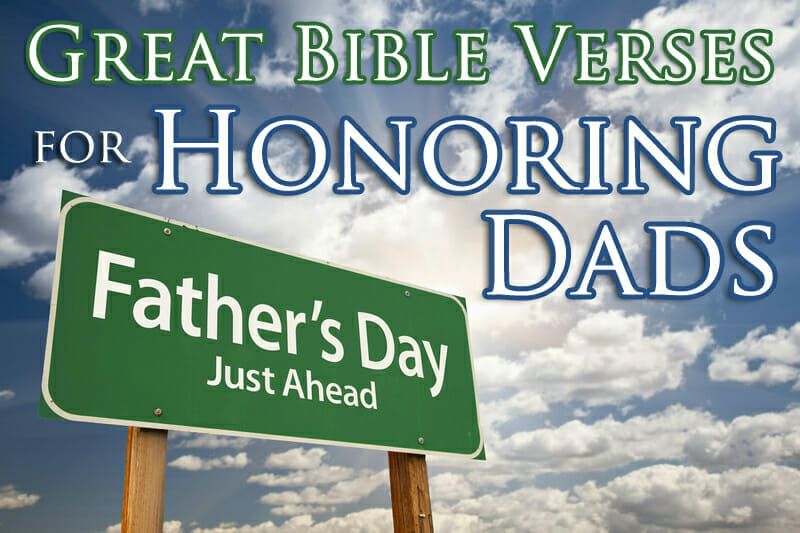 father s day idea starter great bible verses for honoring dads