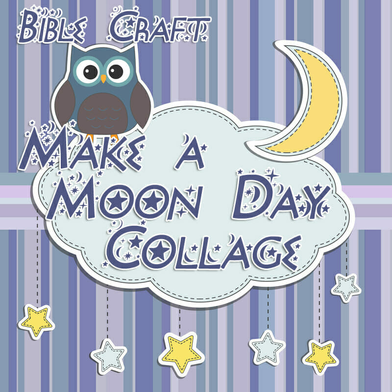 Bible Craft: Make a Moon Day Collage