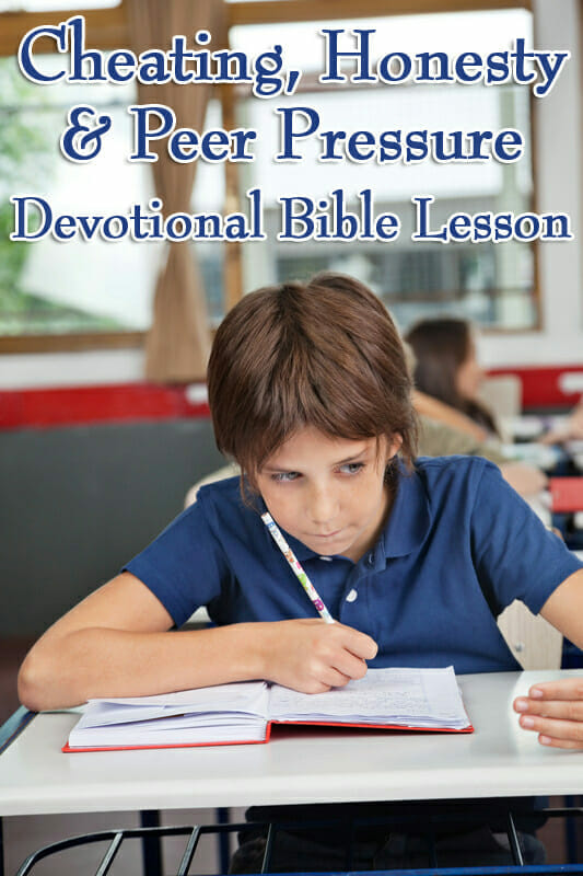 A Devotional Bible Lesson About Cheating, Honesty and Peer Pressure