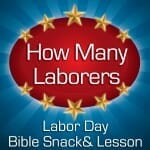 """How Many Laborers"" Colorful Labor Day Bible Snack"