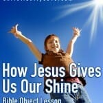 bible object lesson jesus shine