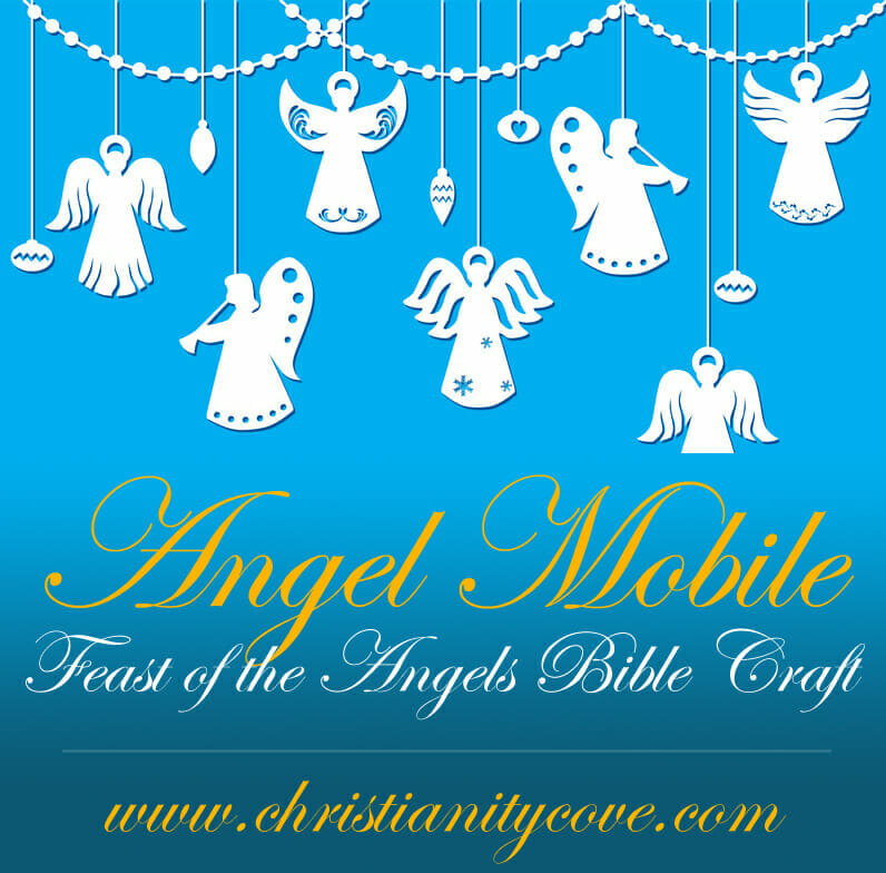 Feast of the Angels Bible Craft: Angel Mobile