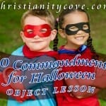 """Ten Commandments for Halloween"" Object Lesson"
