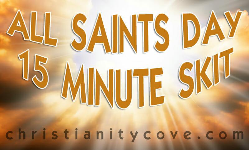 All Saints Day 15-minute Skit