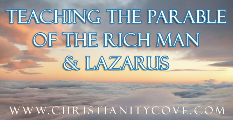 Teaching the Parable of The Rich Man & Lazarus (Part 1)
