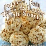 "Popcorn Ball ""Rock & House"" Bible Snack"