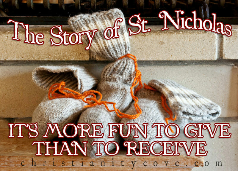 The Story of St. Nicholas: It's Tons More Fun to Give than to Receive