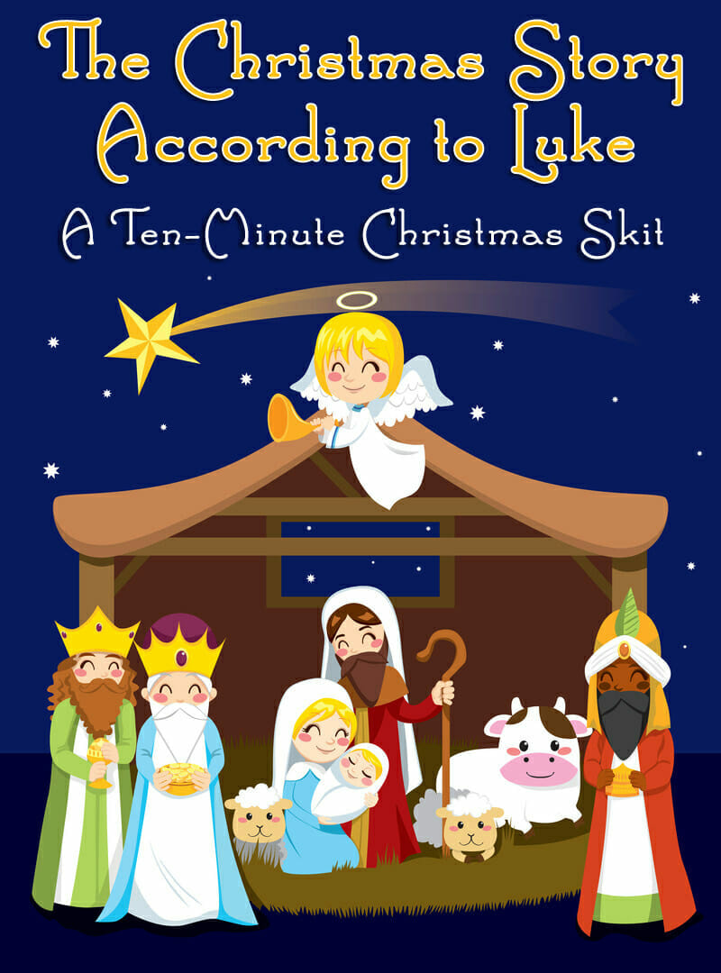 ten minute christmas skit the christmas story according to luke