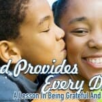 """God Provides Every Day"" – A Lesson In Being Grateful And Patient"