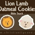 lion lamb oatmeal cookies bible snack