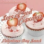 love of god cupcakes valentines day snack