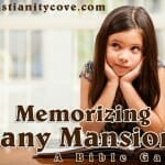 Memorizing Many Mansions – A Bible Game