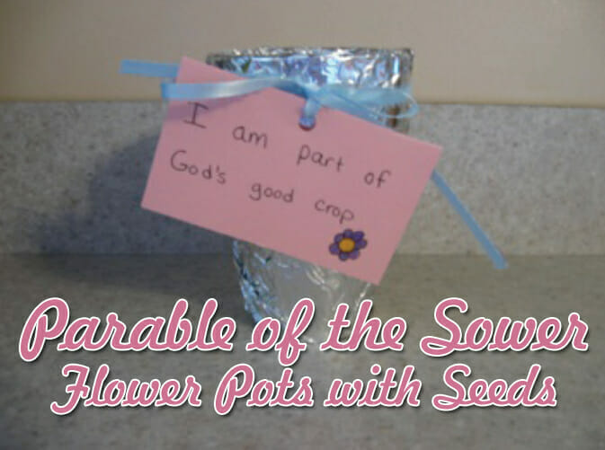 """Parable of the Sower Flower Pots with Seeds"" Spring Craft"