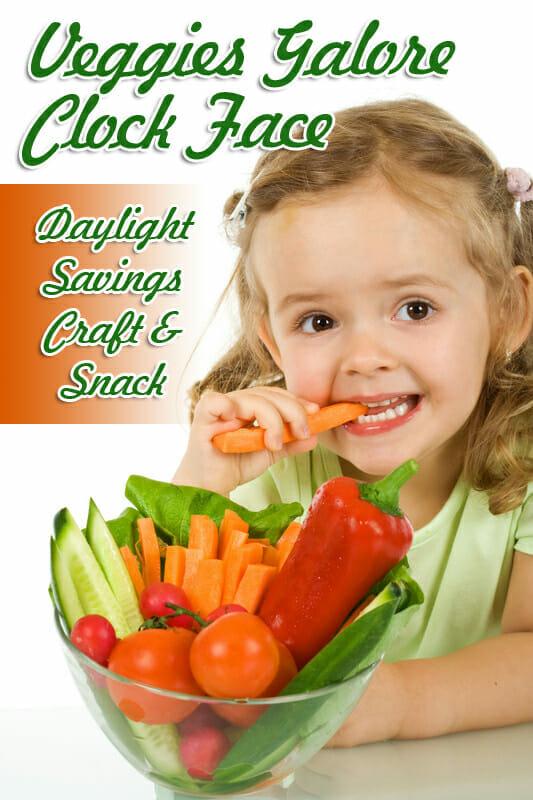 Veggies Galore Clock Face: Daylight Savings Activity & Snack