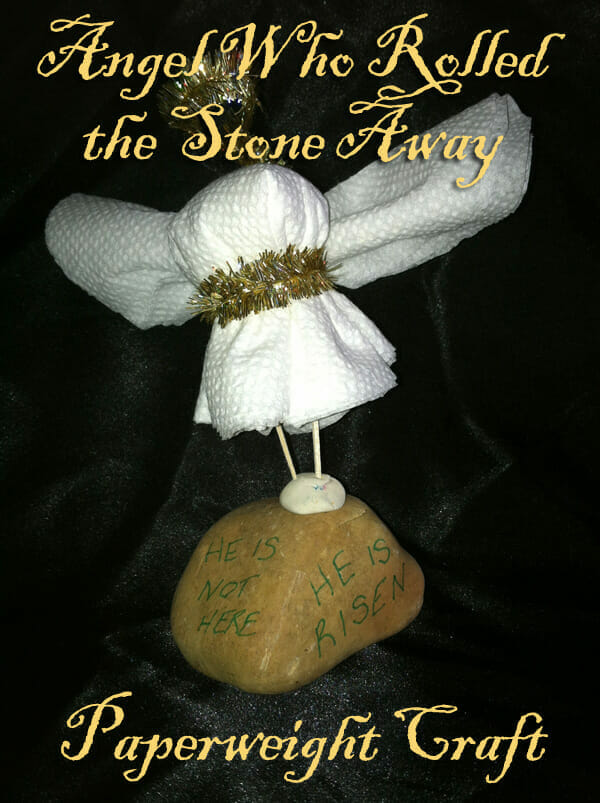"""""""Angel Who Rolled the Stone Away"""" Paperweight Easter Craft"""