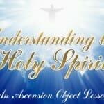 holy spirit ascension lesson bible object lesson