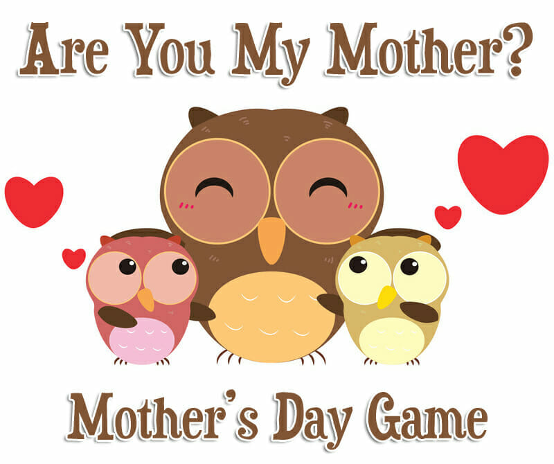 """Are You My Mother?"" Mother's Day Game"