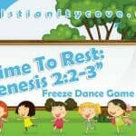 """Time To Rest: Genesis 2:2-3"" Freeze Dance Game"