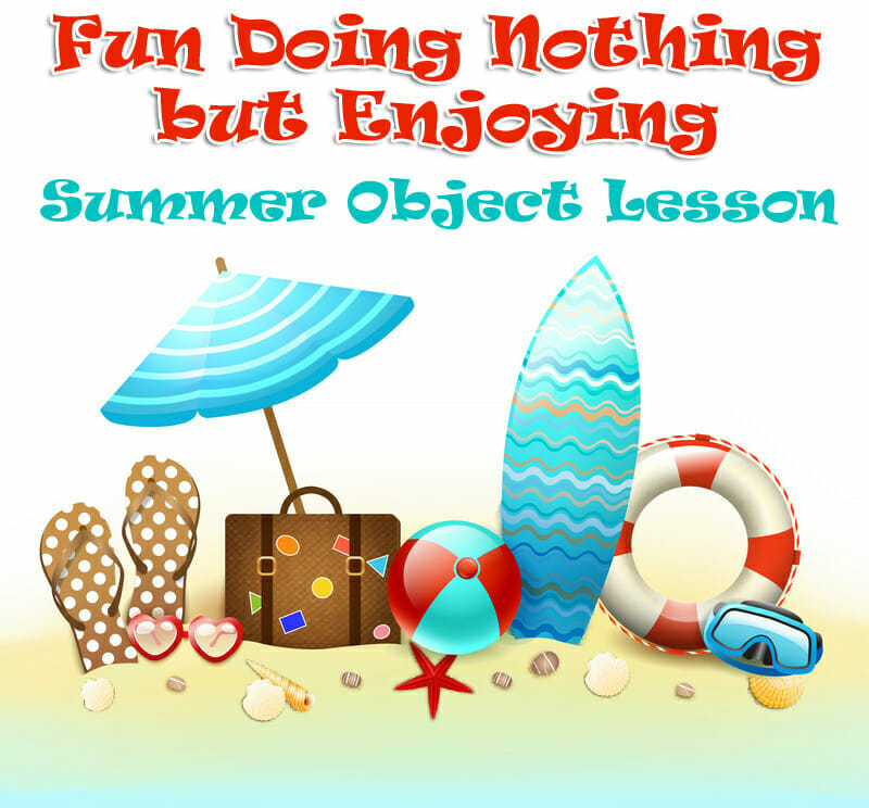 Summer Object Lesson: Fun Doing Nothing but Enjoying