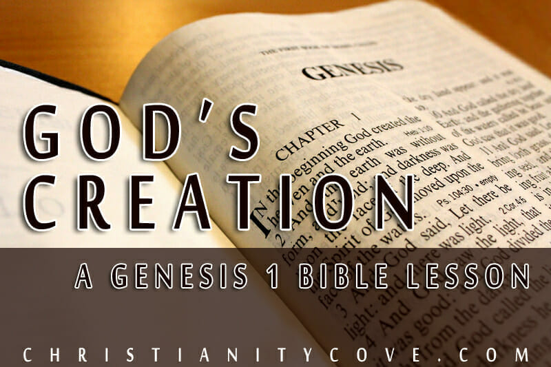 God's Creation: A Genesis 1 Bible Lesson - Christianity Cove