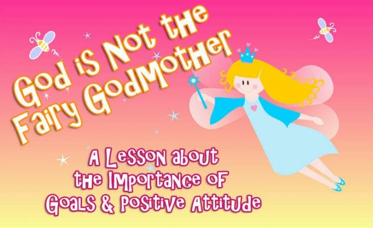 bible study lesson god is not the fairygodmother