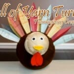 "Thanksgiving Turkey Craft: ""Ball Of Yarn Turkey"" Reminds Us To Be Thankful!"