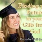 Finding Your Future in Your Gifts from God: Proverbs 29:18 for Teens