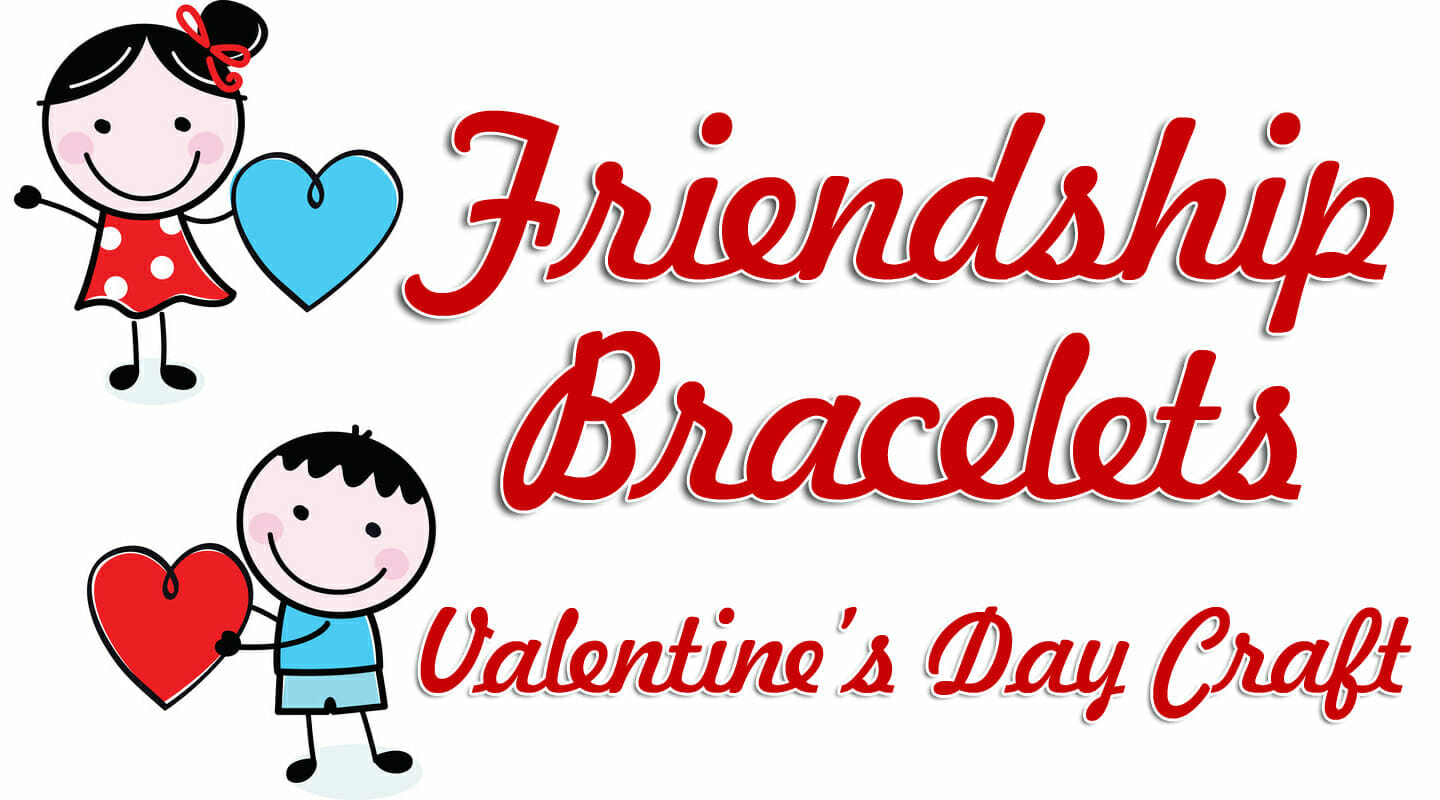 valentine bookmarks to color : Friendship Bracelets Valentines Day Craft