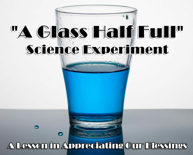"""A Glass Half Full"" Science Experiment"