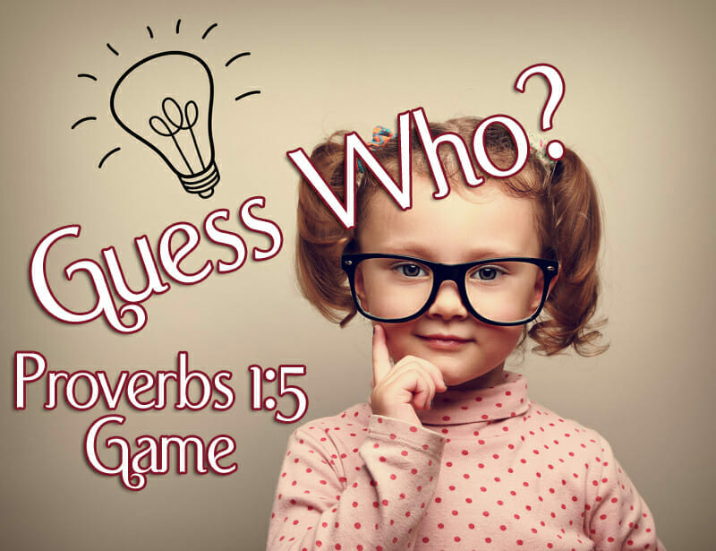 Guess Who? A Proverbs Game