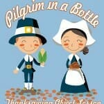 Thanksgiving Object Lesson: Pilgrim in a Bottle