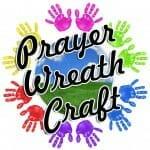 Prayer Wreath Craft & The Power of Children's Prayer